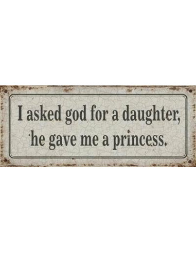 I asked god for a daugther