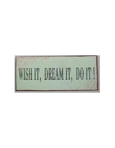 Wish it, dream