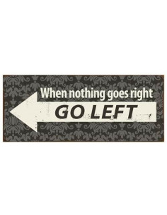 - Go left